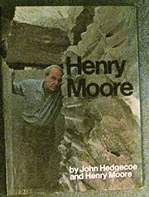 Henry Moore: Hedgecoe, John (Ed. ) and Henry Moore (Text)