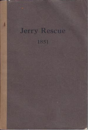 The Jerry Rescue: October 1, 1851: Sprague, Earl E.