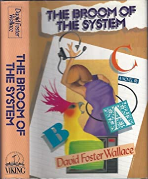 The Broom of the System: Wallace, David Foster