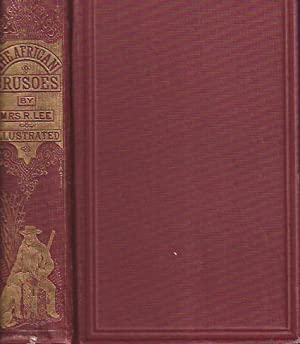 The African Crusoes : Or, the Adventures of Carlos and Antonio: Lee, Mrs. R.