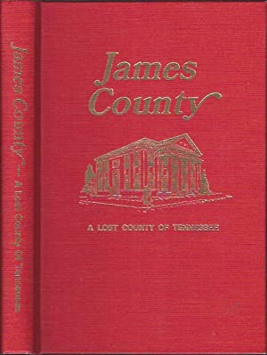 James County : A Lost County of Tennessee: Donnelly, Polly W. (ed.)