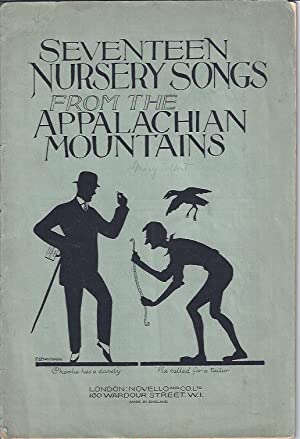 Seventeen Nursery Songs from the Appalachian Mountains: Sharp, Cecil J. (collector and arranger)