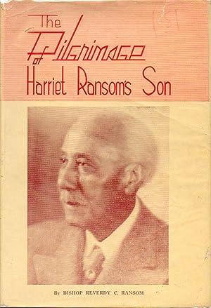 The Pilgrimage of Harriet Ransom's Son: Ransom, Reverdy C.