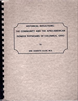 Historical Reflections: the Community and the Afro-American Pioneer Physicians of Columbus, Ohio: ...