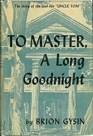 To Master, a Long Goodnight The Story: Gysin, Brion