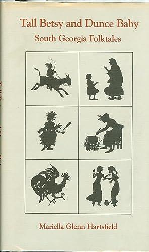 Tall Betsy and Dunce Baby South Georgia Folktales: Hartsfield, Mariella Glenn