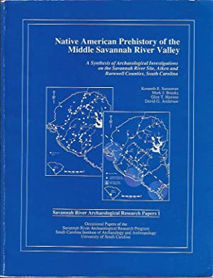 Native American Prehistory of the Middle Savannah River Valley : A Synthesis of Archaeological ...