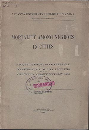 Mortality Among Negroes in Cities : Proceedings of the Conference for Investigations of City ...