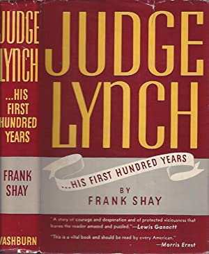 Judge Lynch . His First Hundred Years: Shay, Frank