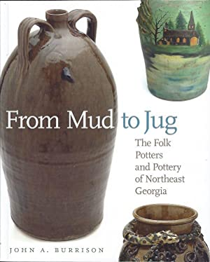 From Mud to Jug : The Folk Pottery of Northeast Georgia: Burrison, John A.