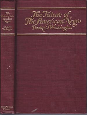 The Future of the American Negro: Washington, Booker T.