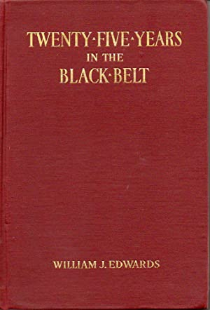 Twenty-Five Years in the Black Belt: Edwards, William J.