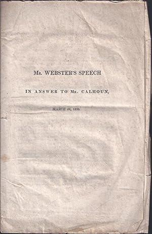Mr. Webster's Speech in Answer to Mr. Calhoun, March 22, 1838: Webster, Daniel
