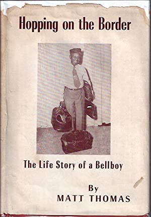 Hopping on the Border The Life Story of a Bellboy: Thomas, Matt