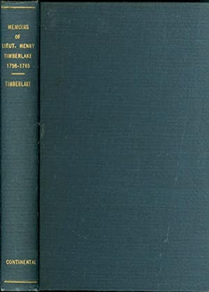 The Memoirs of Lieut. Henry Timberlake 1756-1765 With Annotation, Introduction and INDEX by Samuel ...