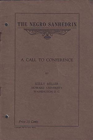 The Negro Sanhedrin : A Call to Conference: Miller, Kelly