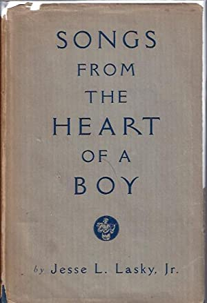 Songs from the Heart of a Boy: Lasky, Jesse L. , Jr.