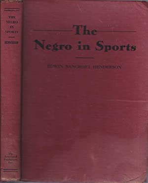 The Negro in Sports: Henderson, Edwin Bancroft