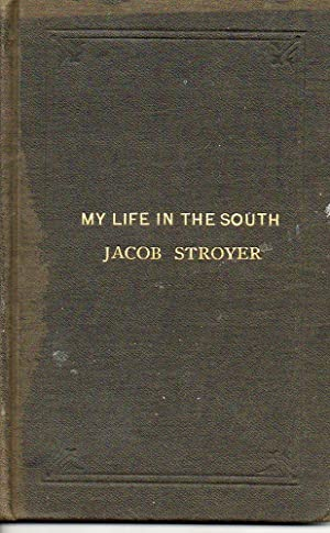 My Life in the South: Stroyer, Jacob