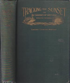 Tracking the Sunset Or the Shrines of History around the World: Knight, Lucian Lamar