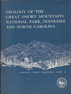Geology of the Great Smoky Mountains National Park, Tennessee and North Carolina: King, Philip B. ,...