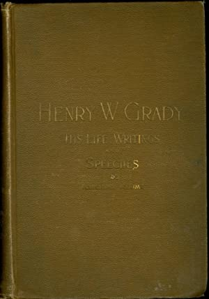 Henry Grady, His Life, Writings and Speeches: Memorial Volume: Harris, Joel Chandler, Ed.