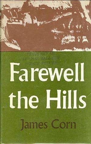 Farewell the Hills: Corn , James
