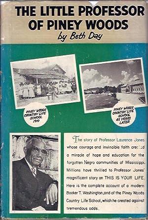 The Little Professor of Piney Woods The Story of Professor Laurence Jones: Day, Beth