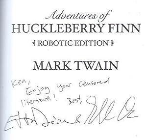 Adventures of Huckleberry Finn {Robotic Edition}: Twain, Mark (eds. Gabriel Diani and Etta Devine)