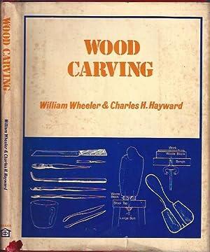 Woodcarving: Wheeler, William and Charles H. Hayward