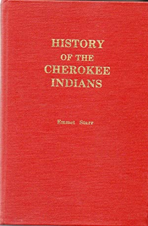 History of the Cherokee Indians: Starr, Emmet