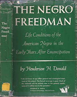 The Negro Freedman: Life Conditions of the American Negro in the Early Years after Emancipation: ...