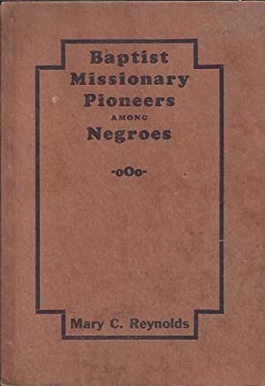 Baptist Missionary Pioneers Among Negroes: Reynolds, Mary C.