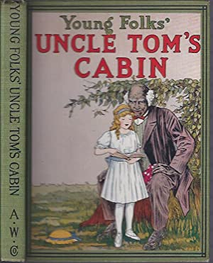 Young Folks' Uncle Tom's Cabin: Stowe, Harriet Beecher (adapted by Grace Duffie Boylan)