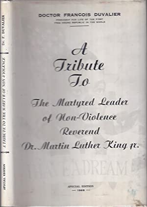 A Tribute to the Martyred Leader of Non-Violence Reverend Martin Luther King Jr.: Duvalier, Doctor ...