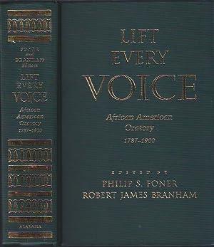 Lift Every Voice : African American Oratory, 1787 - 1900: Foner, Philip S. and Robert James Branham...