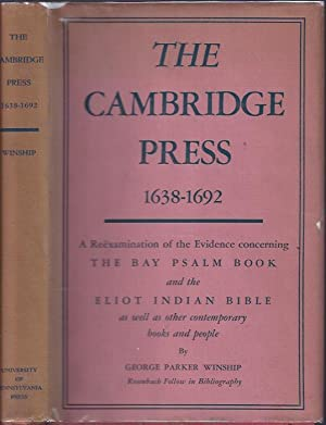 The Cambridge Press 1638-1692: a Reexamination of the Evidence Concerning the Bay Psalm Book and ...
