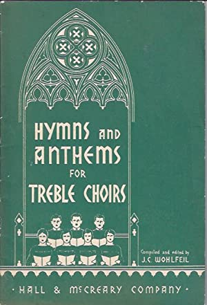 Hymns and Anthemns for Treble Choirs: Wohlfeil, J. C.