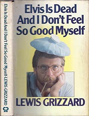 Elvis Is Dead and I Don't Feel: Grizzard, Lewis