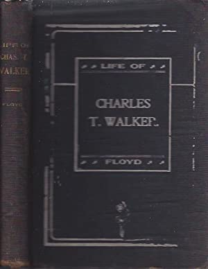 "The Life of Charles T. Walker (""The Black Spurgeon""): Floyd, Silas Xavier, A. M."
