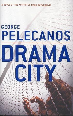 Drama City: Pelecanos, George