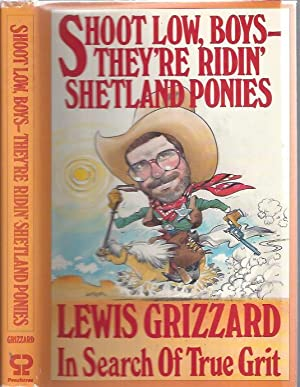 Shoot Low, Boys -- They're Ridin' Shetland: Grizzard, Lewis