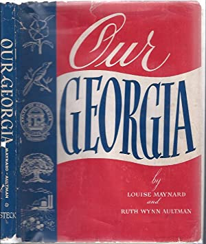 Our Georgia: Maynard, Louise and Ruth Wynn Aultman