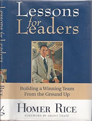 Lessons for Leaders : Building a Winning Team from the Ground Up: Rice, Homer
