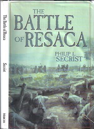 The Battle of Resaca : Atlanta Campaign, 1864: Secrist, Philip L.
