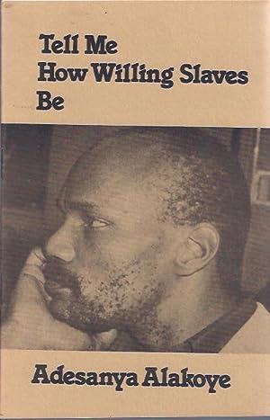 Tell Me How Willing Slaves Be: Alakoye, Adesanya