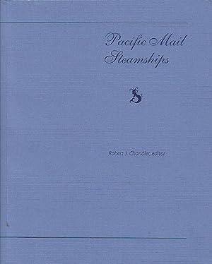 Pacific Mail Steamships: Chandler, Robert J. (ed.)