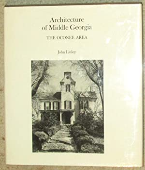 Architecture of Middle Georgia, The Oconee Area: Linley, John