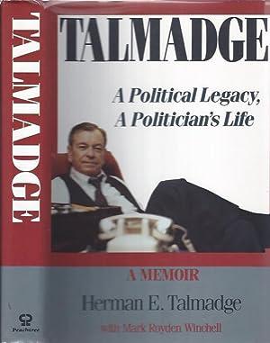 Talmadge A Political Legacy, A Politician's Life: Talmadge, Herman with Mark Royden Winchell