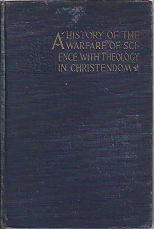 A History of the Warfare of Science with Theology and Christendom, 2 Volumes: White, Andrew Dickson